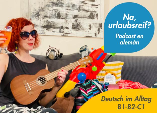 Na-urlaubsreif-podcast-en-aleman