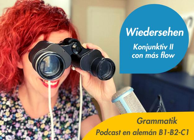 KonjunktivII-podcast-en-aleman